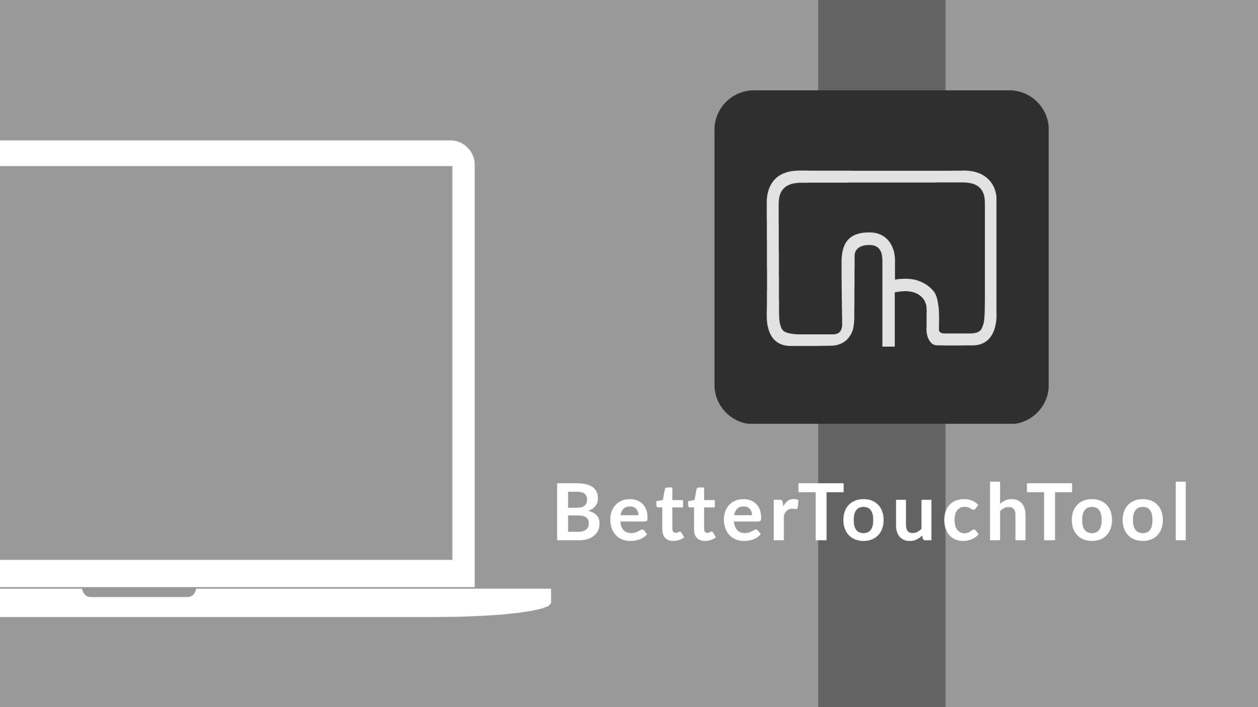 BetterTouchTool(BTT)の使い方とおすすめの設定【MacBookのトラックパッドで自由自在】