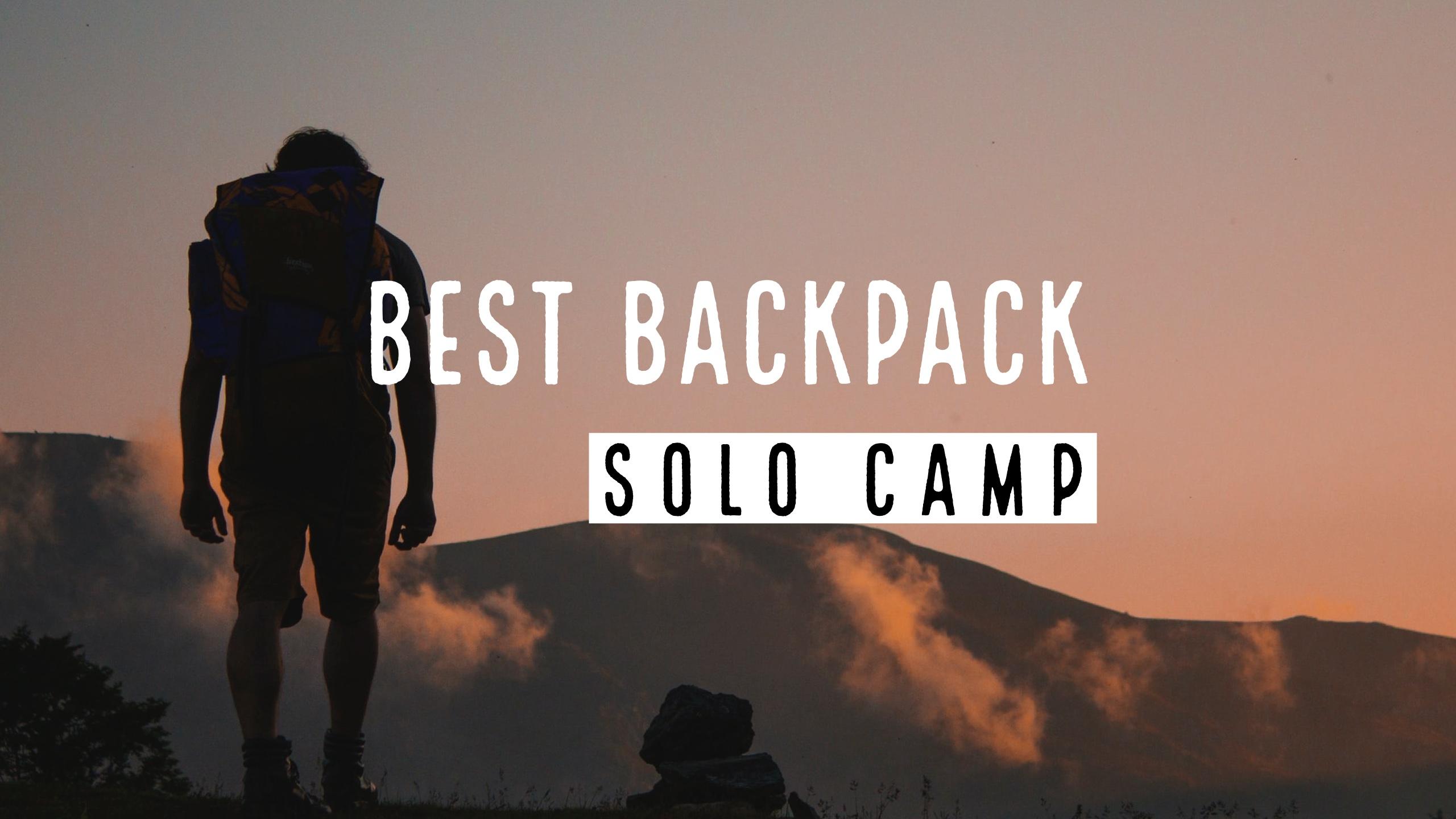 【用途別】ソロキャンプにおすすめなバックパック5選!容量ごとの特徴や選び方も紹介